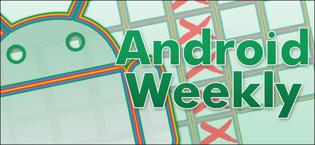 Android Weekly:Shoddy防病毒应用程序,Android Q功能等 2