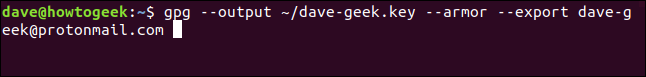 gpg --output~ / dave-geek.key --armor --export dave-geek@protonmail.com在终端窗口中